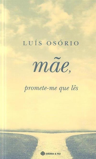 Mãe, promete-me que lês (Luís Osório)