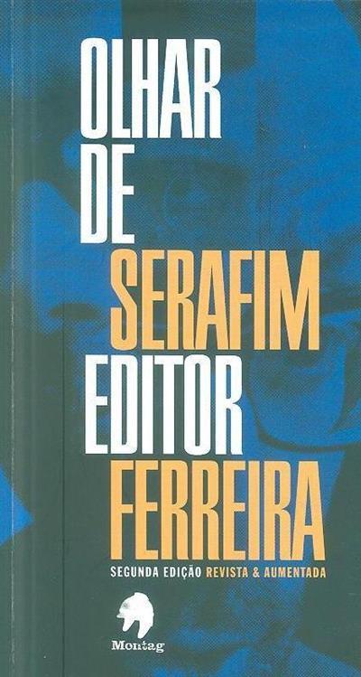 Olhar de editor (Serafim Ferreira)