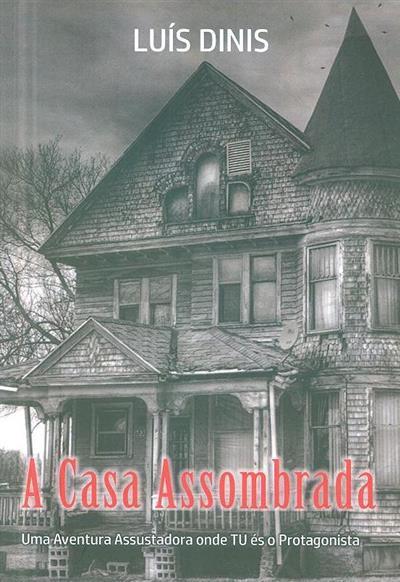 A casa assombrada (Luís Dinis)