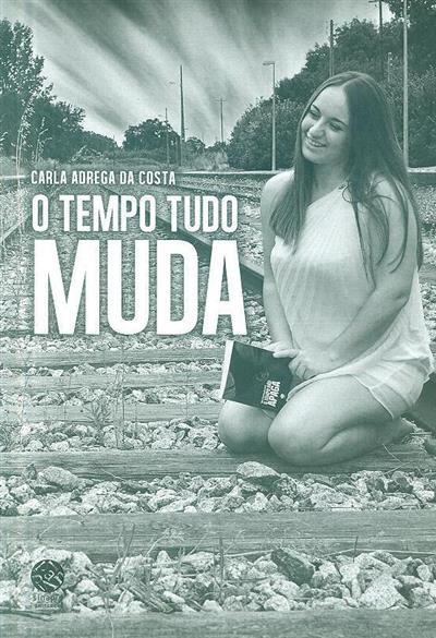 O tempo tudo muda (Carla Adrega da Costa)