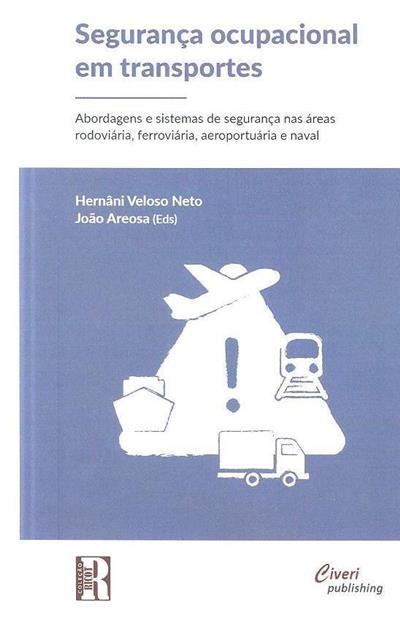 Segurança ocupacional em transportes (eds. Hernâni Veloso Neto, João Areosa)