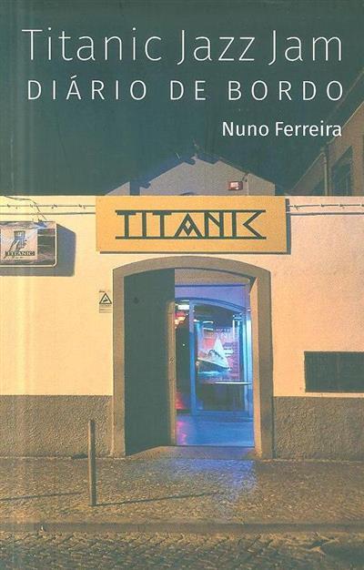 Titanic Jazz Jam, diário de bordo (Nuno Ferreira)