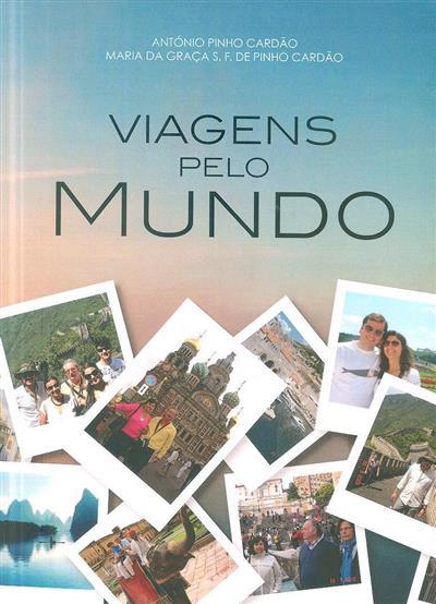 Viagens pelo mundo (António Pinho Cardão, Maria da Graça S. F. de Pinho Cardão)