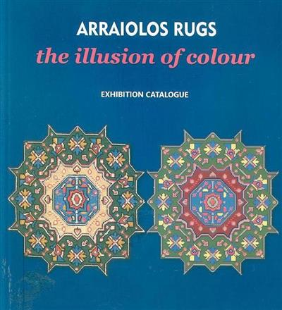 Arraiolo rugs (textos Ana Manhita... [et al.])