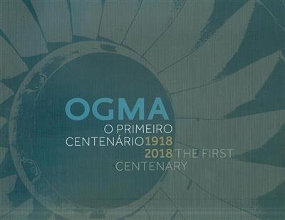 OGMA, o primeiro centenário 1918-2018 (António Carlos Mimoso e Carvalho)