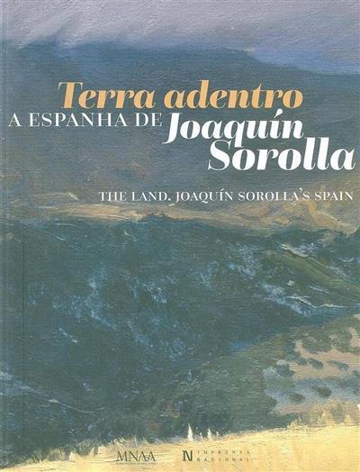 Terra adentro, a Espanha de Joaquín Sorolla (coord. cient. Carmen Pena, Consuelo Luca de Tena)