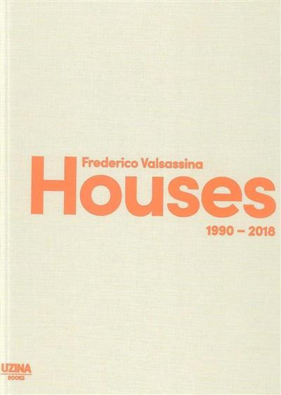 Frederico Valssasina houses 1990-2018 (ed. coord. José Manuel das Neves)