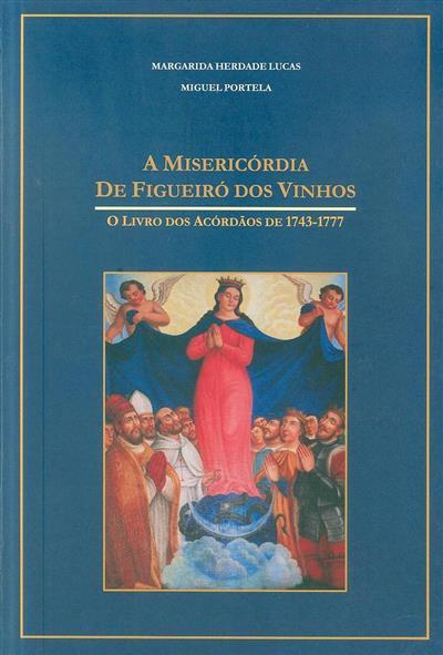 A misericórdia de Figueiró dos Vinhos (Margarida Herdade Lucas, Miguel Portela)
