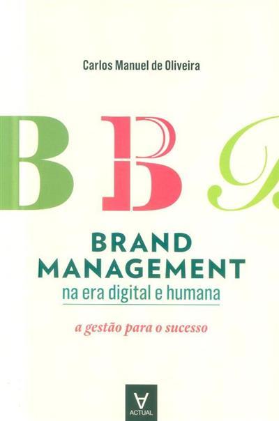 Brand management na era digital e humana (Carlos Manuel de Oliveira)