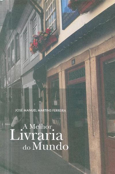 A melhor livraria do mundo (José Manuel Martins Ferreira)