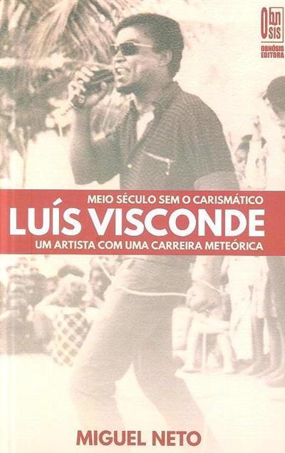 Meio século sem o carismático Luís Visconde (Miguel Neto)
