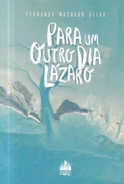 Para um outro dia Lázaro (Fernando Machado Silva)