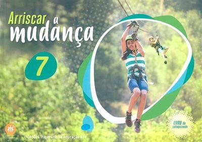 Arriscar a mudança 7 (coord. Elsa Almeida, Rui Alberto, Sofia Fonseca)