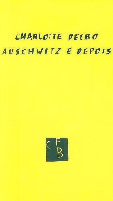 Auschwitz e depois (Charlotte Delbo)