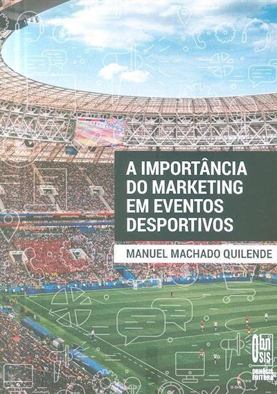 A importância do marketing em eventos desportivos (Manuel Machado Quilende)