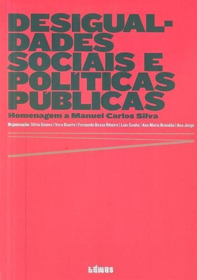 Desigualdades sociais e políticas públicas (org. Sílvia Gomes... [et al.])