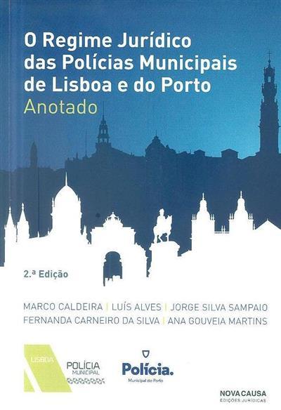 O regime jurídico das polícias municipais de Lisboa e do Porto (Marco Caldeira... [et al.])