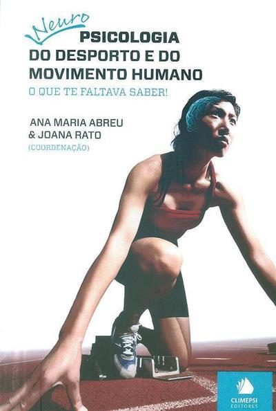 Neuropsicologia do desporto e do movimento humano (coord. Ana Maria Abreu, Joana Rato)