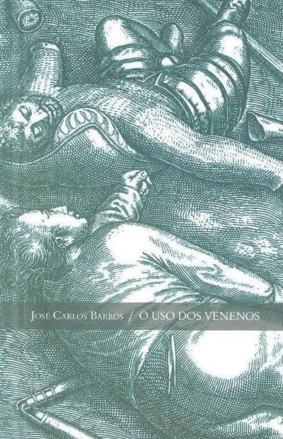 O uso dos venenos (José Carlos Barros)