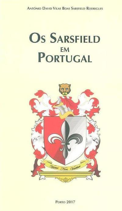 Os Sarsfield em Portugal (António David Vilas Boas Sarsfield Rodrigues)
