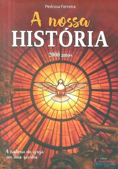 A nossa história, 2000 anos (Pedrosa Ferreira)