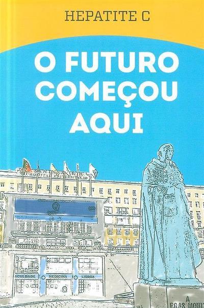 Hepatite C, o futuro começou aqui (ed. e coord. Paula Ferreirinha)