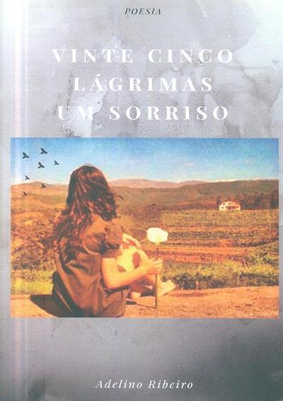 Vinte cinco lágrimas, um sorriso (Adelino Ribeiro)