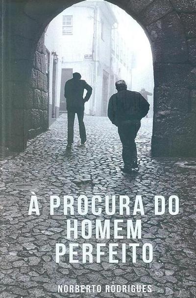 À procura do homem perfeito (Norberto Rodrigues)