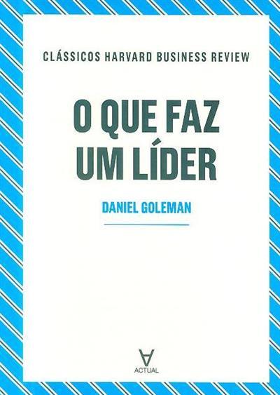 O que faz um líder (Daniel Goleman)