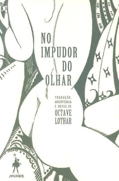 No impudor do olhar (trad., advertência e notas Octave Lothar )