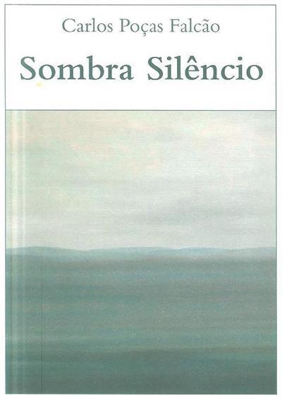 Sombra silêncio (Carlos Poças Falcão)