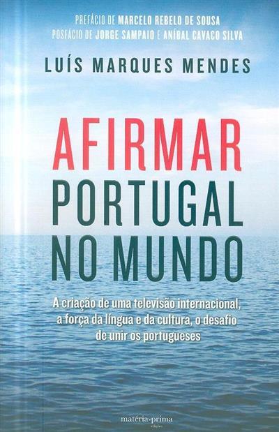 Afirmar Portugal no mundo (Luís Marques Mendes)