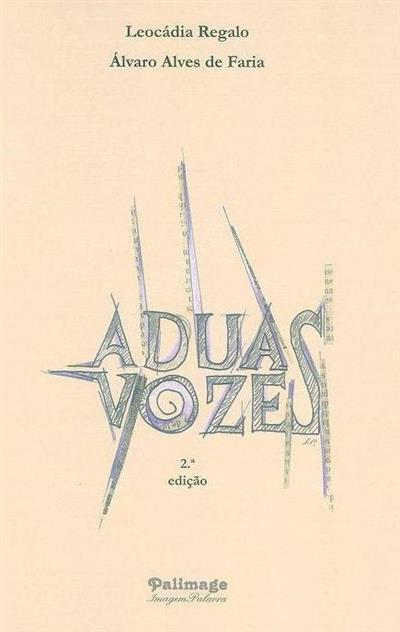 A duas vozes (Leocádia Regalo, Álvaro Alves de Faria)