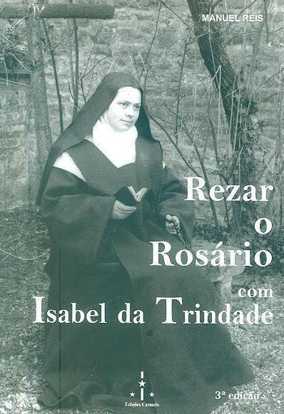 O rosário (textos de Isabel da Trindade)