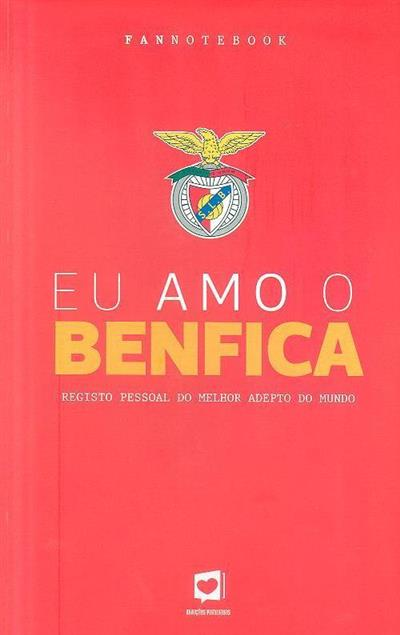 Eu amo o Benfica (Andreia Campos Baptista)