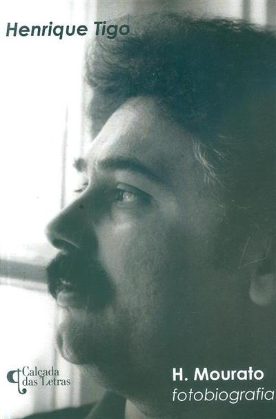 Fotobiografia de H. Mourato (Henrique Tigo)