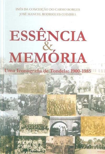 Essência & memória (coord. Inês Conceição do Carmo Borges, José Manuel Rodrigues Coimbra)