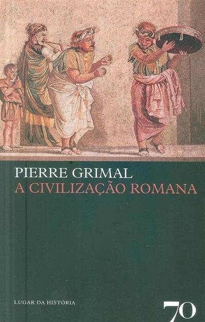 A civilização romana (Pierre Grimal)
