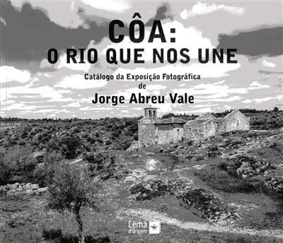 Côa, o rio que nos une (coord. José Paulo Francisco)