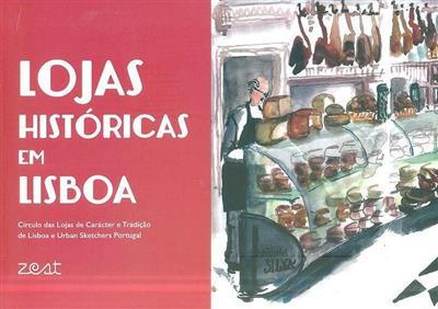 Lojas históricas de Lisboa (Círculo das Lojas de Carácter e Tradição de Lisboa, Urban Sketchers Portugal)