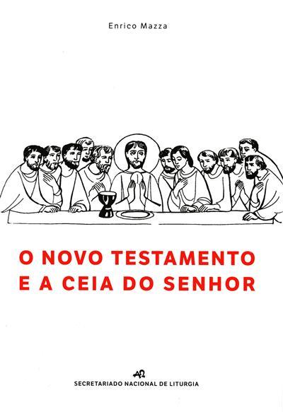 O Novo Testamento e a Ceia do Senhor (Enrico Mazza)