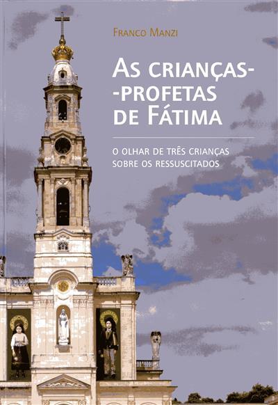 As crianças-profetas de Fátima (Franco Manzi)