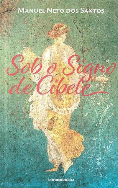 Sob o signo de Cibele (Manuel Neto dos Santos)