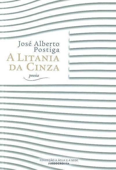 A litania da cinza (José Alberto Postiga)
