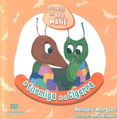 A formiga e a cigarra (Manuela Morgado)