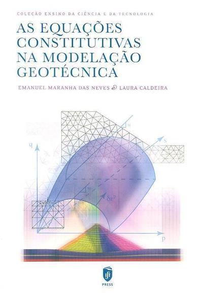 As equações constitutivas na modelação geotécnica (Emanuel Maranha das Neves, Laura Caldeira)