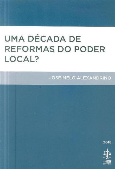 Uma década de reformas do poder local? (José Melo Alexandrino)