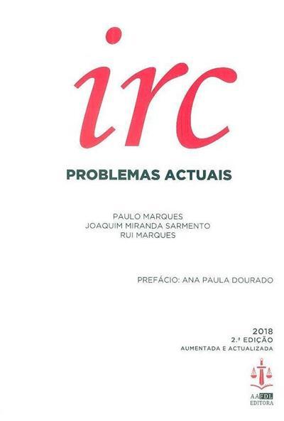 IRC, problemas actuais (Paulo Marques, Joaquim Miranda Sarmento, Rui Marques)