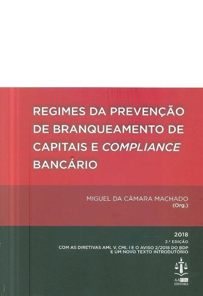 Regimes da prevenção de branqueamento de capitais e compliance bancário (org. Miguel da Câmara Machado)