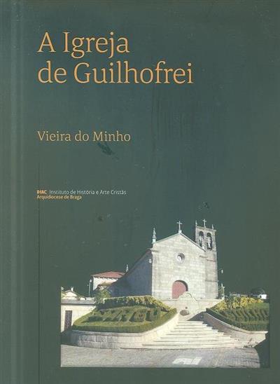 A igreja de Guilhofrei (Luís Casimiro, Pedro Vasconcelos Cardoso, Paulo Abreu)